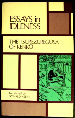 Essays in idleness the tsurezuregusa of kenko